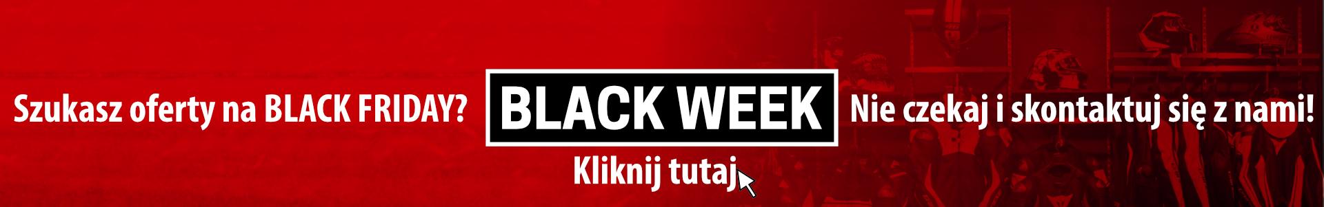 BLACK WEEK - Nie możesz doczekać się BLACK FRIDAY? Nie czekaj i skontaktuj się z nami!